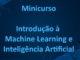 Minicurso gratuito de introdução a IA e ML